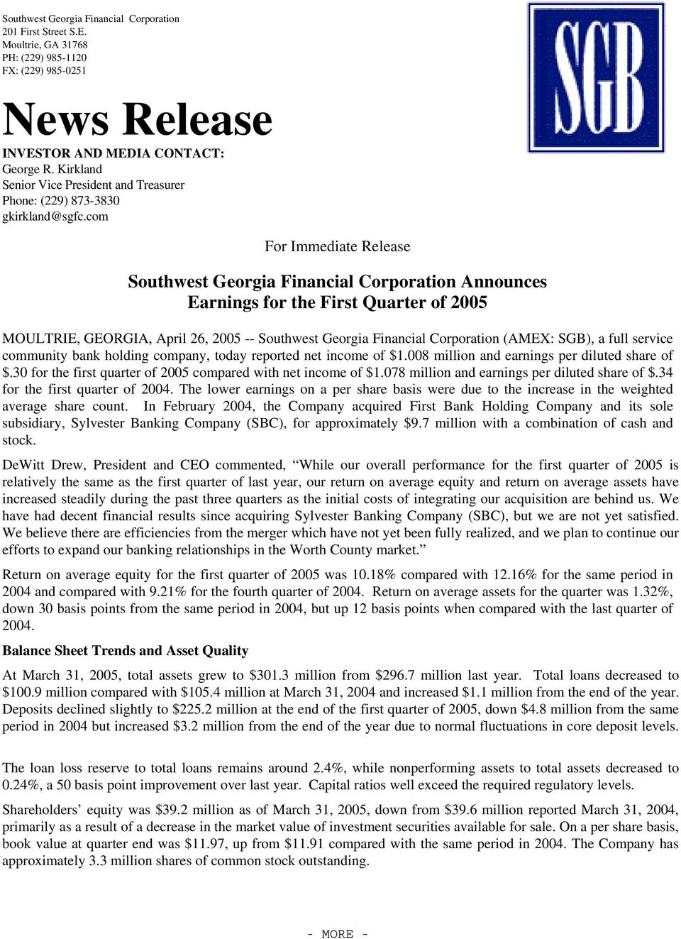com For Immediate Release Southwest Georgia Financial Corporation Announces Earnings for the First Quarter of 2005 MOULTRIE, GEORGIA, April 26, 2005 -- Southwest Georgia Financial Corporation (AMEX: