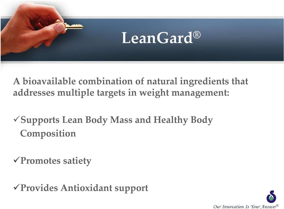 weight management: Supports Lean Body Mass and