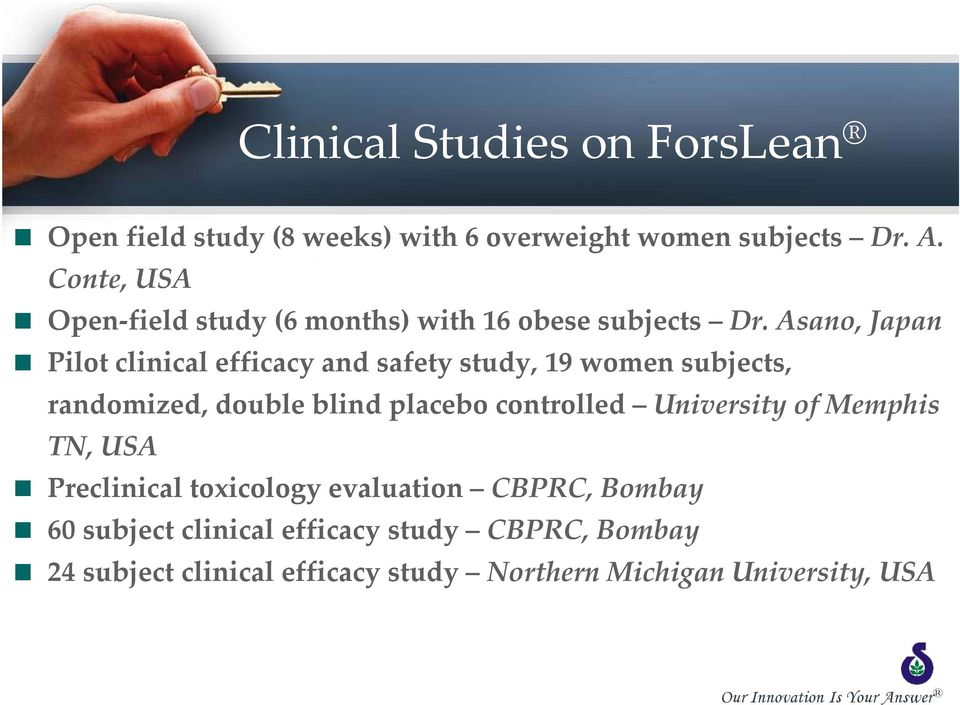Asano, Japan Pilot clinical efficacy and safety study, 19 women subjects, randomized, double blind placebo controlled