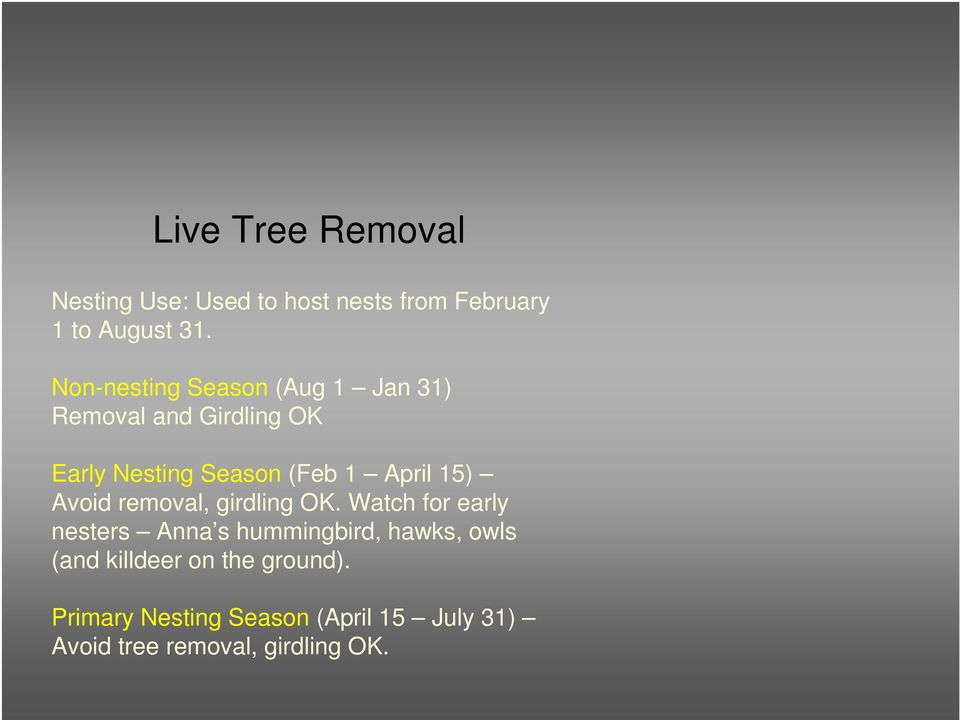 April 15) Avoid removal, girdling OK.