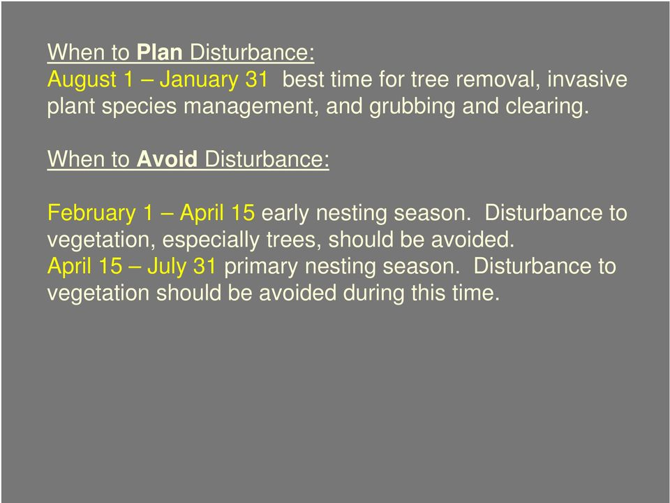 When to Avoid Disturbance: February 1 April 15 early nesting season.