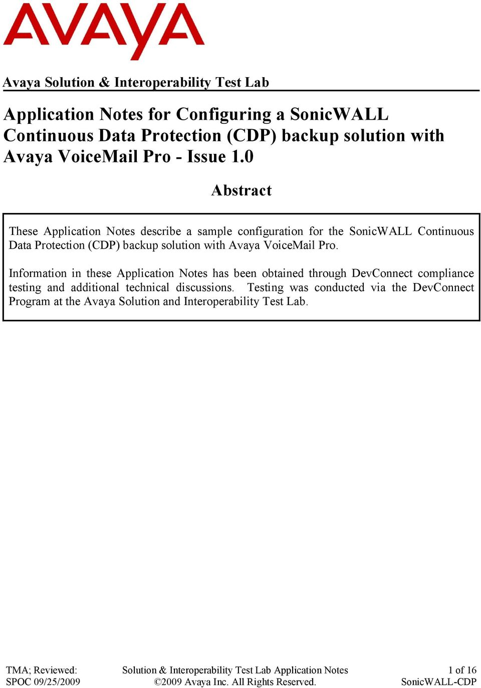 0 Abstract These Application Notes describe a sample configuration for the SonicWALL Continuous Data Protection (CDP) backup solution with