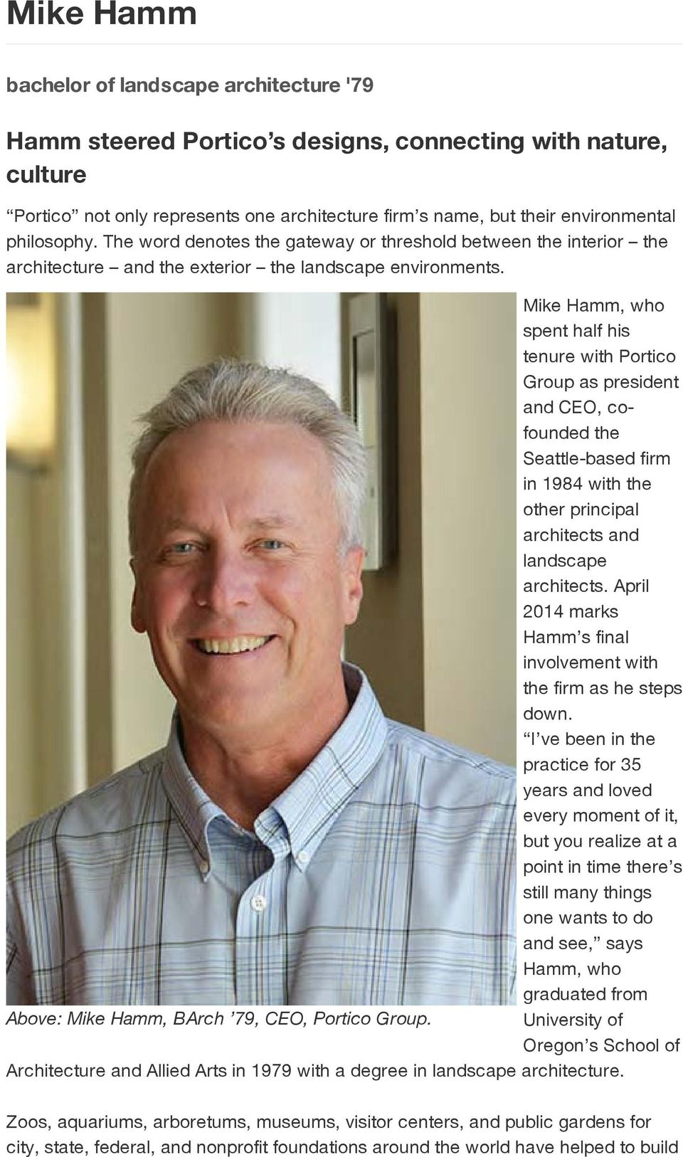 Mike Hamm, who spent half his tenure with Portico Group as president and CEO, cofounded the Seattle-based firm in 1984 with the other principal architects and landscape architects.