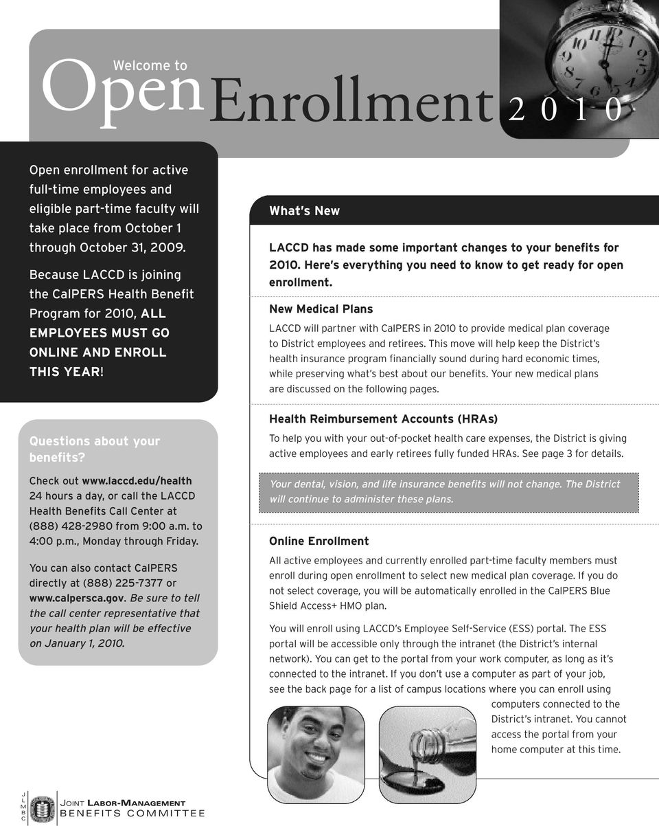 Here s everything you need to know to get ready for open enrollment. New Medical Plans LACCD will partner with CalPERS in 2010 to provide medical plan coverage to District employees and retirees.