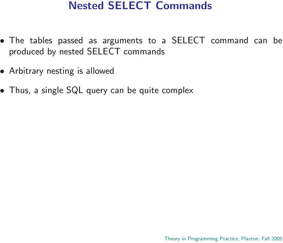by nested SELECT commands Arbitrary nesting is