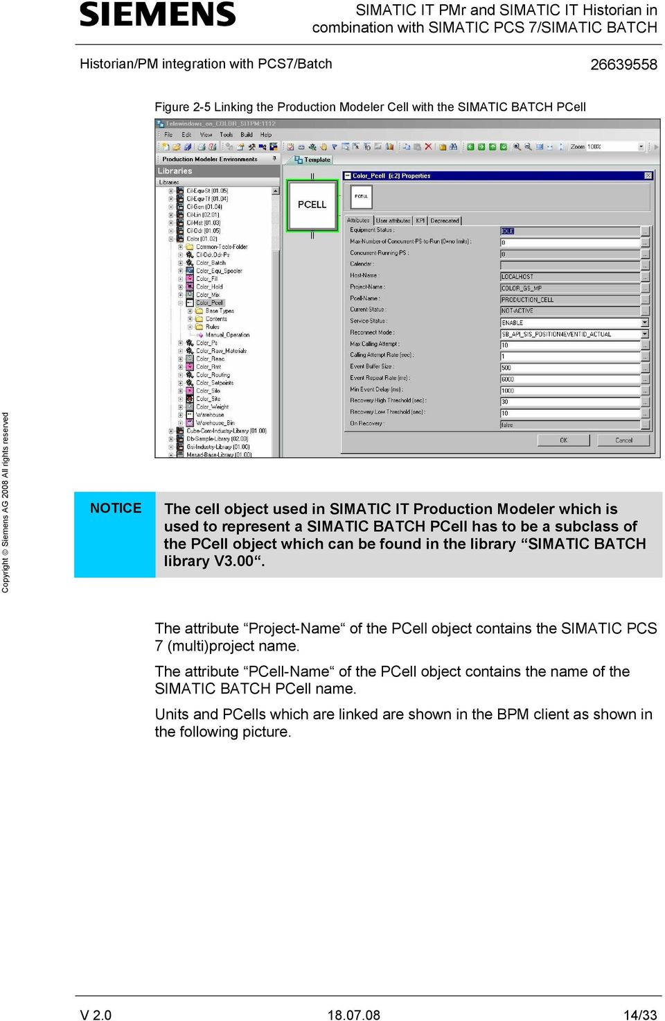 The attribute Project-Name of the PCell object contains the SIMATIC PCS 7 (multi)project name.