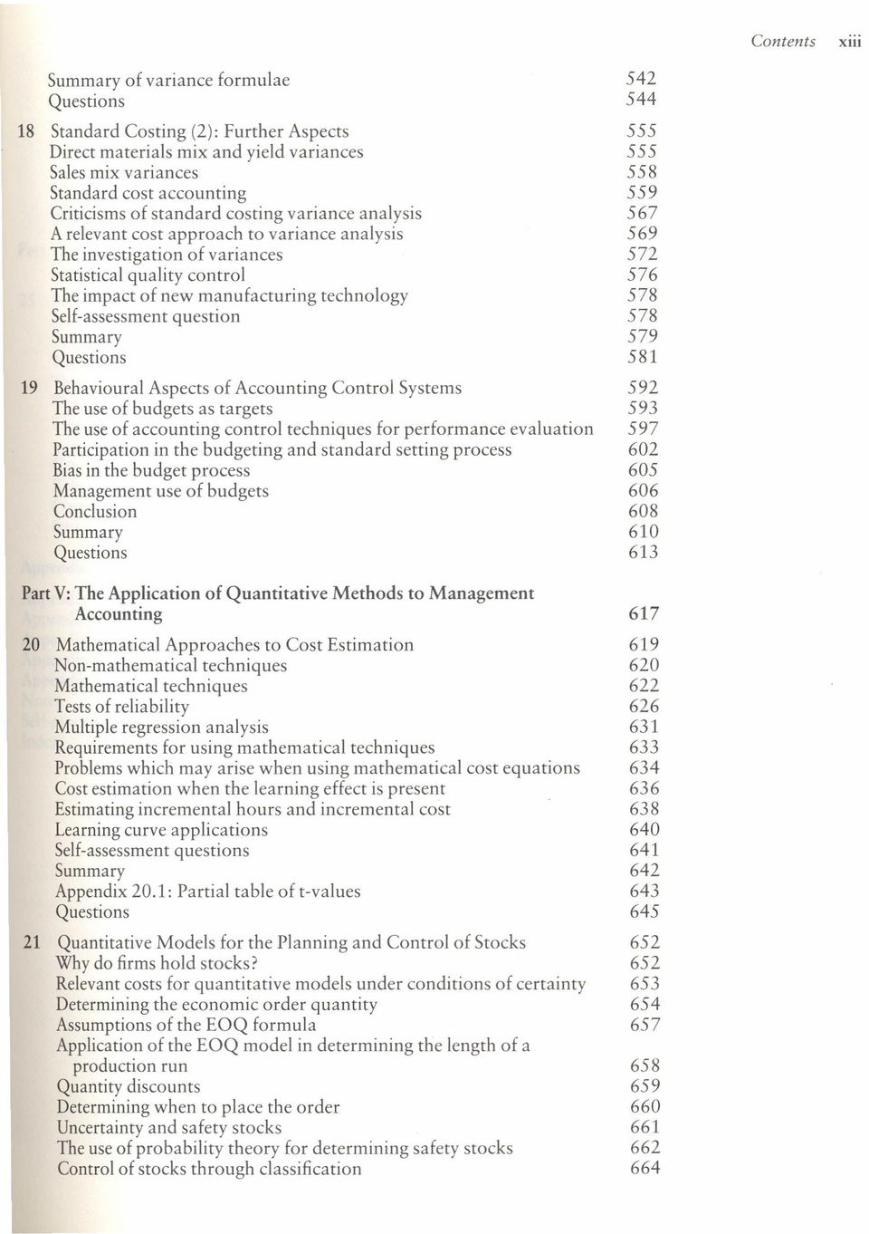manufacturing technology 578 Self-assessment question 578 Summary 579 581 19 Behavioural Aspects of Accounting Control Systems 592 The use of budgets as targets 593 The use of accounting control