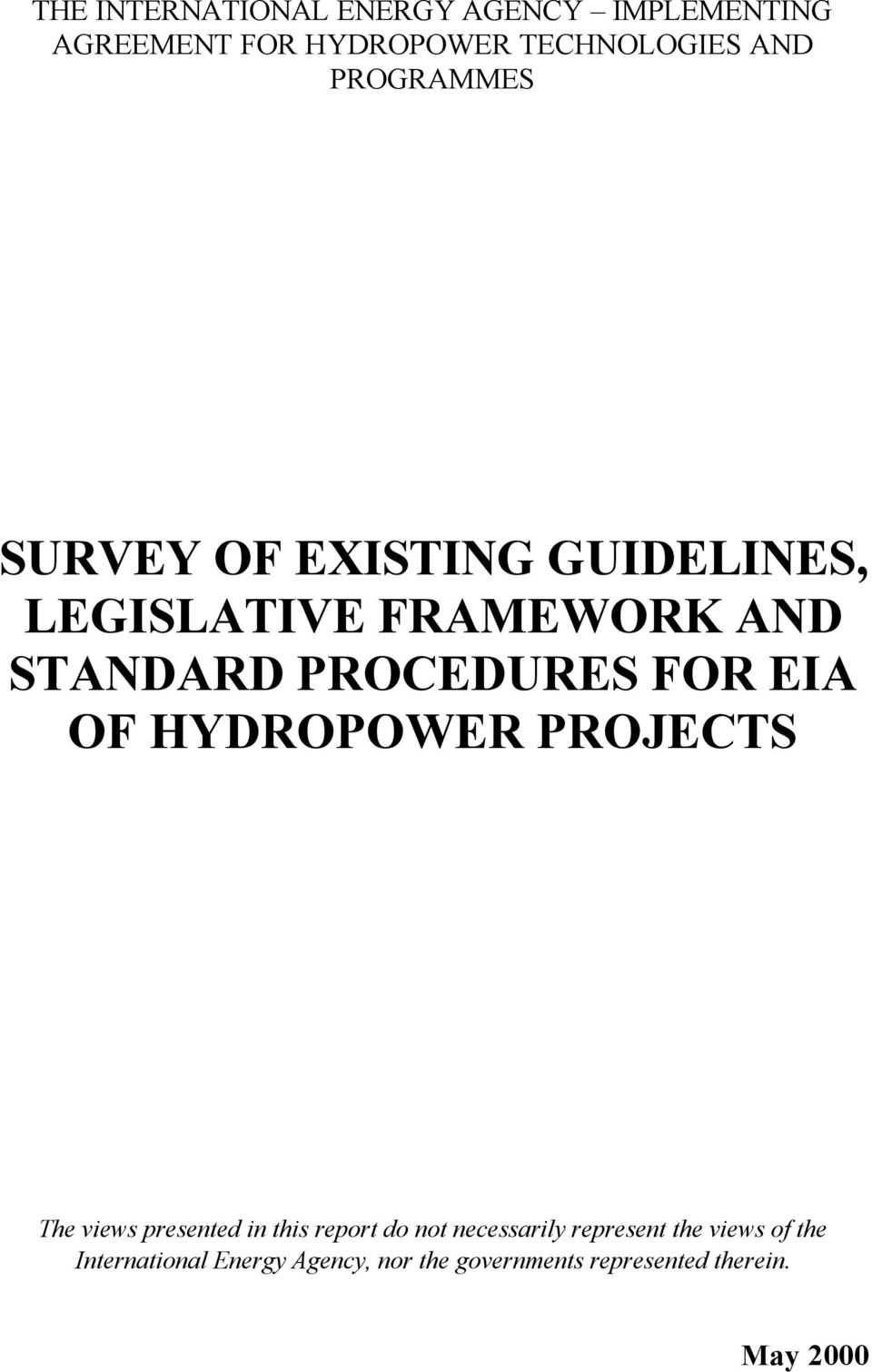 EIA OF HYDROPOWER PROJECTS The views presented in this report do not necessarily represent