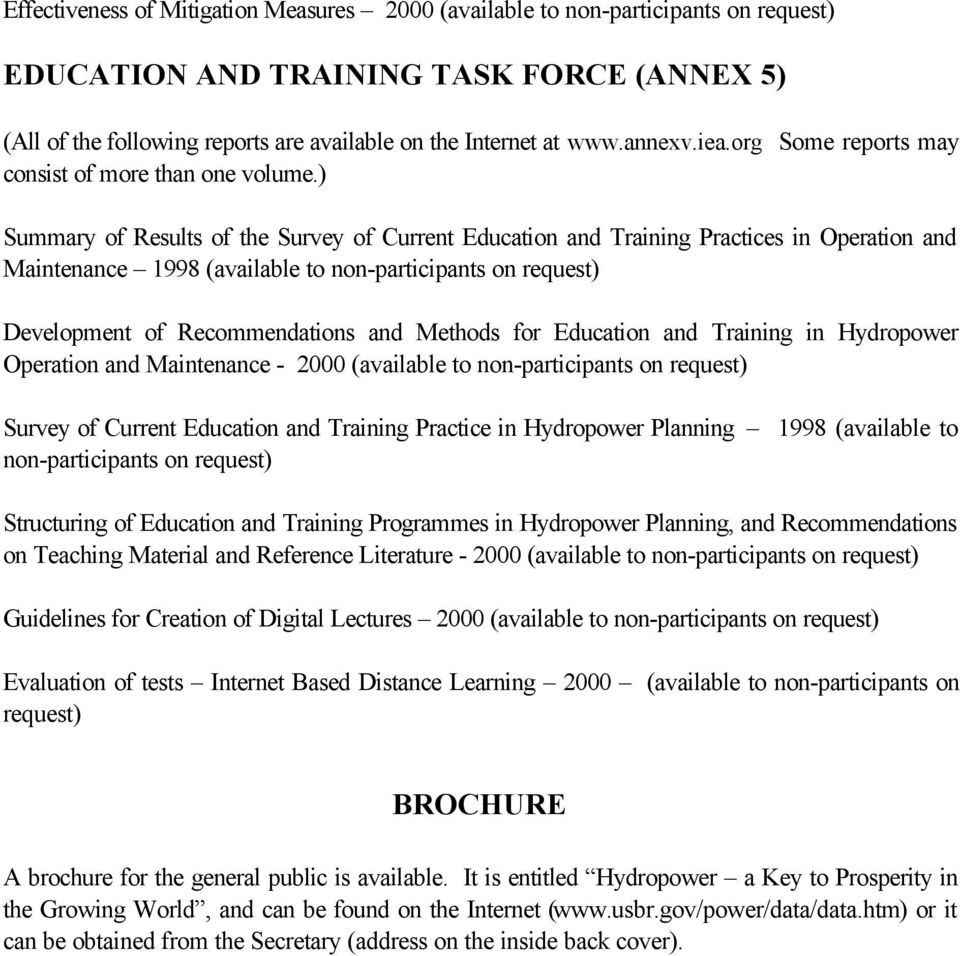 ) Summary of Results of the Survey of Current Education and Training Practices in Operation and Maintenance 1998 (available to non-participants on request) Development of Recommendations and Methods