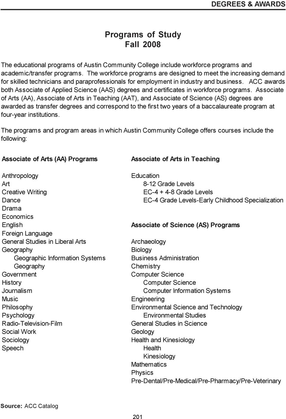 ACC awards both Associate of Applied Science (AAS) degrees and certificates in workforce programs.