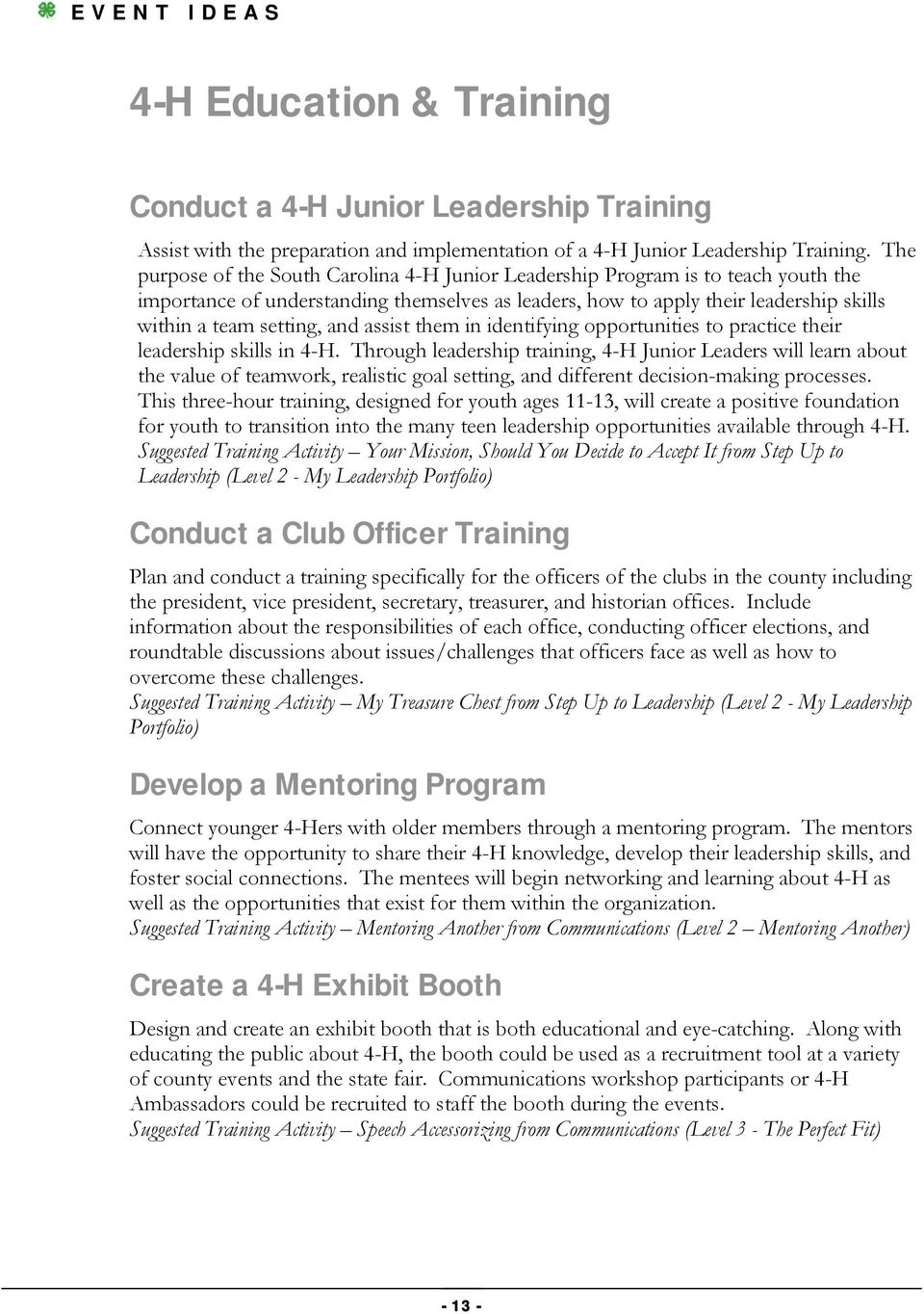 and assist them in identifying opportunities to practice their leadership skills in 4-H.