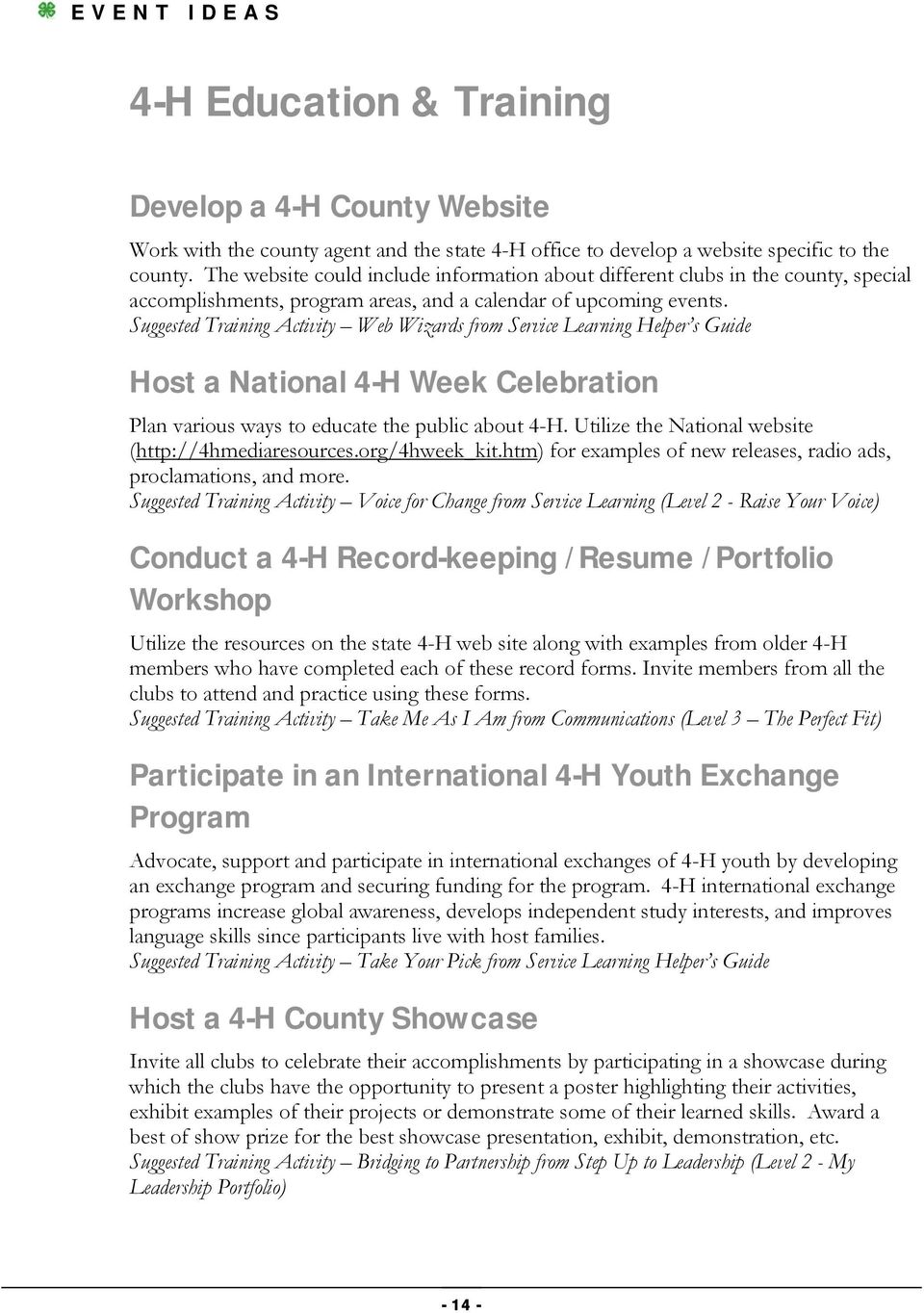 Suggested Training Activity Web Wizards from Service Learning Helper s Guide Host a National 4-H Week Celebration Plan various ways to educate the public about 4-H.