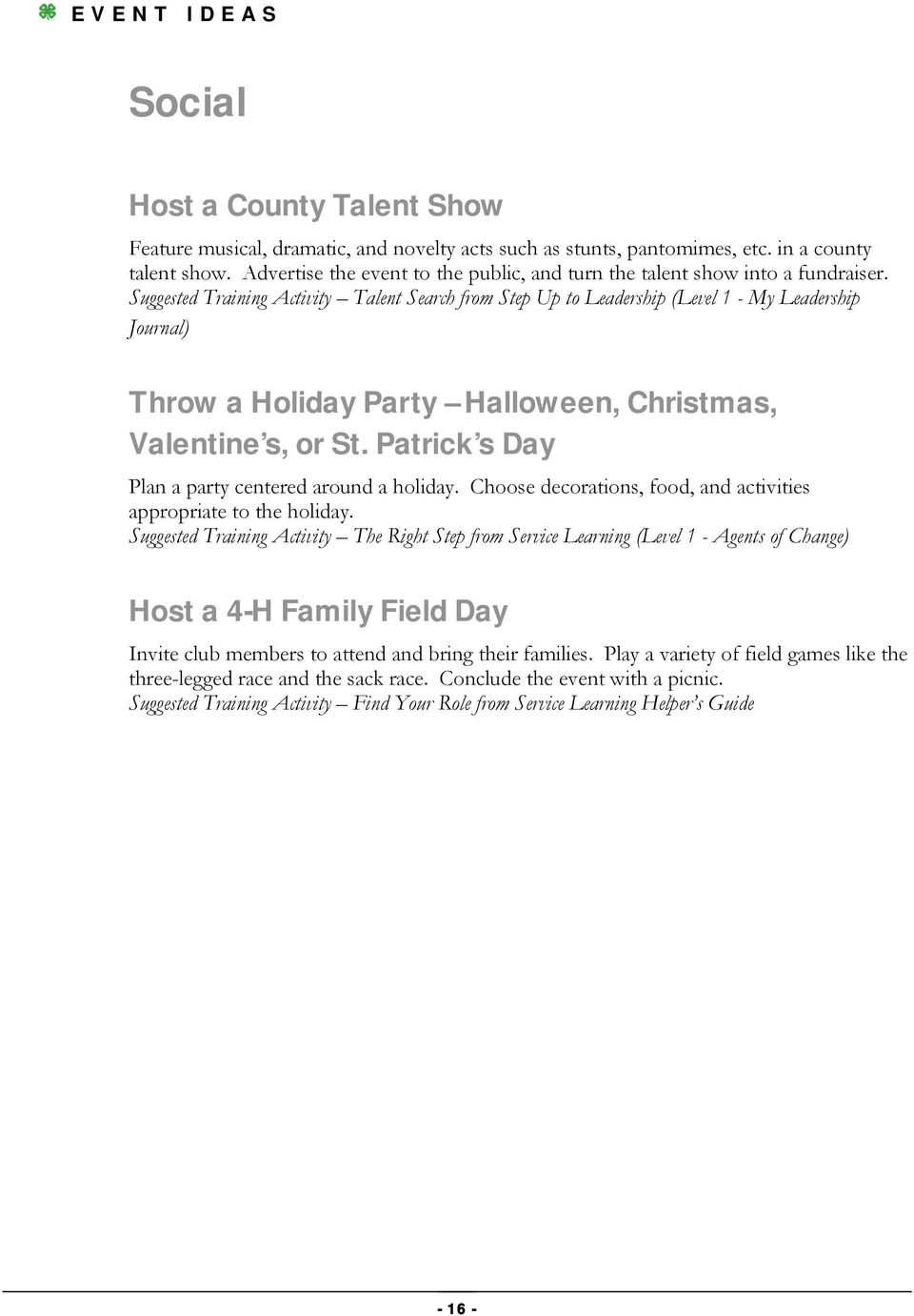 Suggested Training Activity Talent Search from Step Up to Leadership (Level 1 - My Leadership Journal) Throw a Holiday Party Halloween, Christmas, Valentine s, or St.