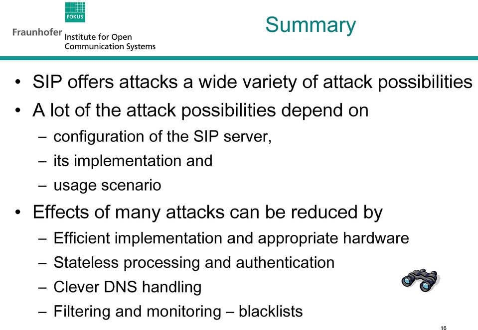 scenario Effects of many attacks can be reduced by Efficient implementation and appropriate