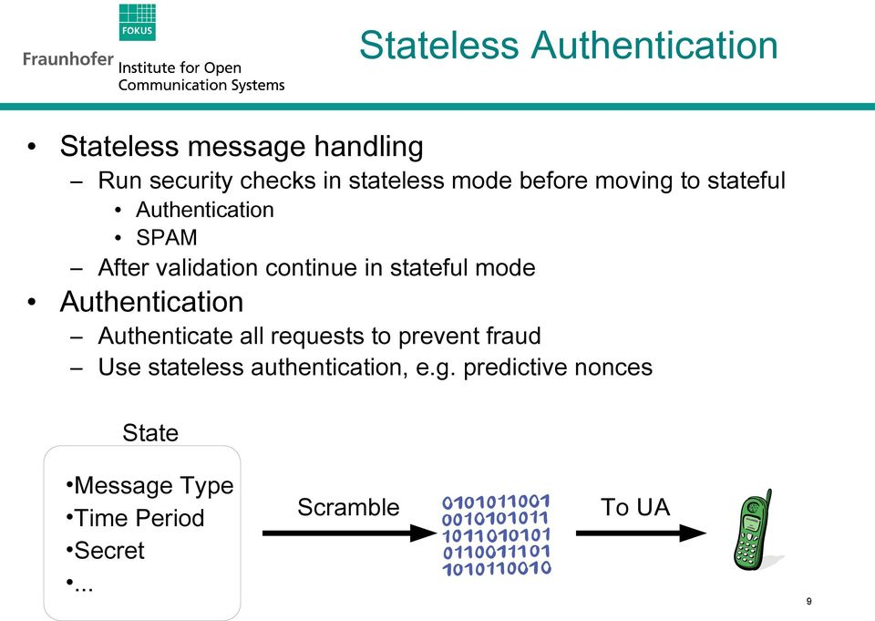 stateful mode Authentication Authenticate all requests to prevent fraud Use stateless