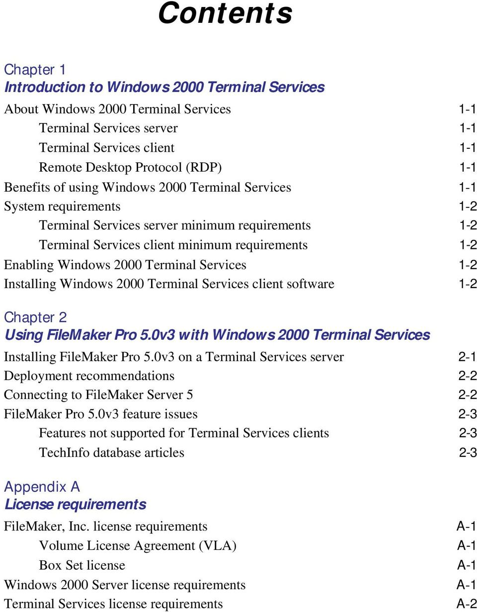 Terminal Services 1-2 Installing Windows 2000 Terminal Services client software 1-2 Chapter 2 Using FileMaker Pro 5.0v3 with Windows 2000 Terminal Services Installing FileMaker Pro 5.