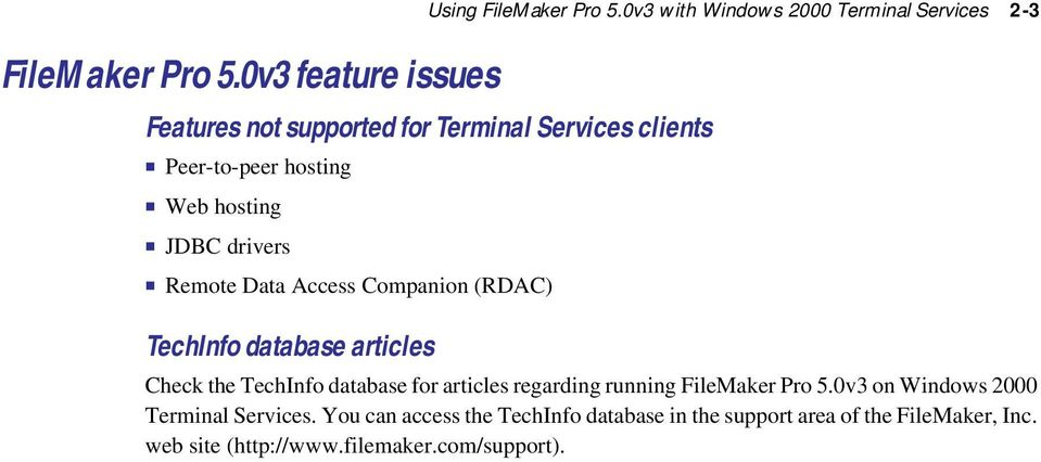 hosting 1 JDBC drivers 1 Remote Data Access Companion (RDAC) TechInfo database articles Check the TechInfo database for