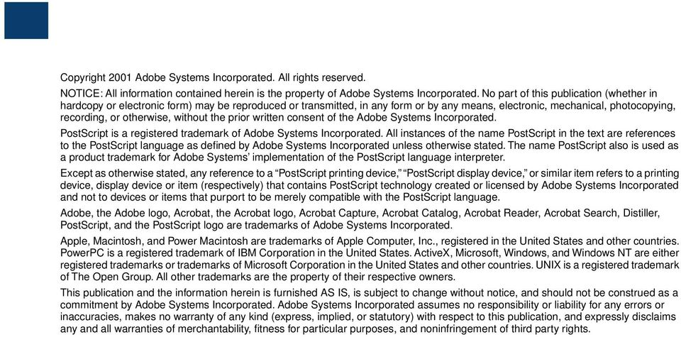 without the prior written consent of the Adobe Systems Incorporated. PostScript is a registered trademark of Adobe Systems Incorporated.