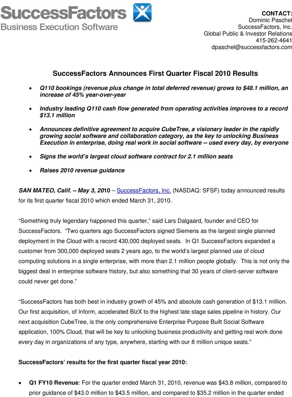 1 million, an increase of 45% year-over-year Industry leading Q110 cash flow generated from operating activities improves to a record $13.