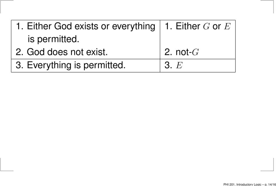 God does not exist. 2. not-g 3.