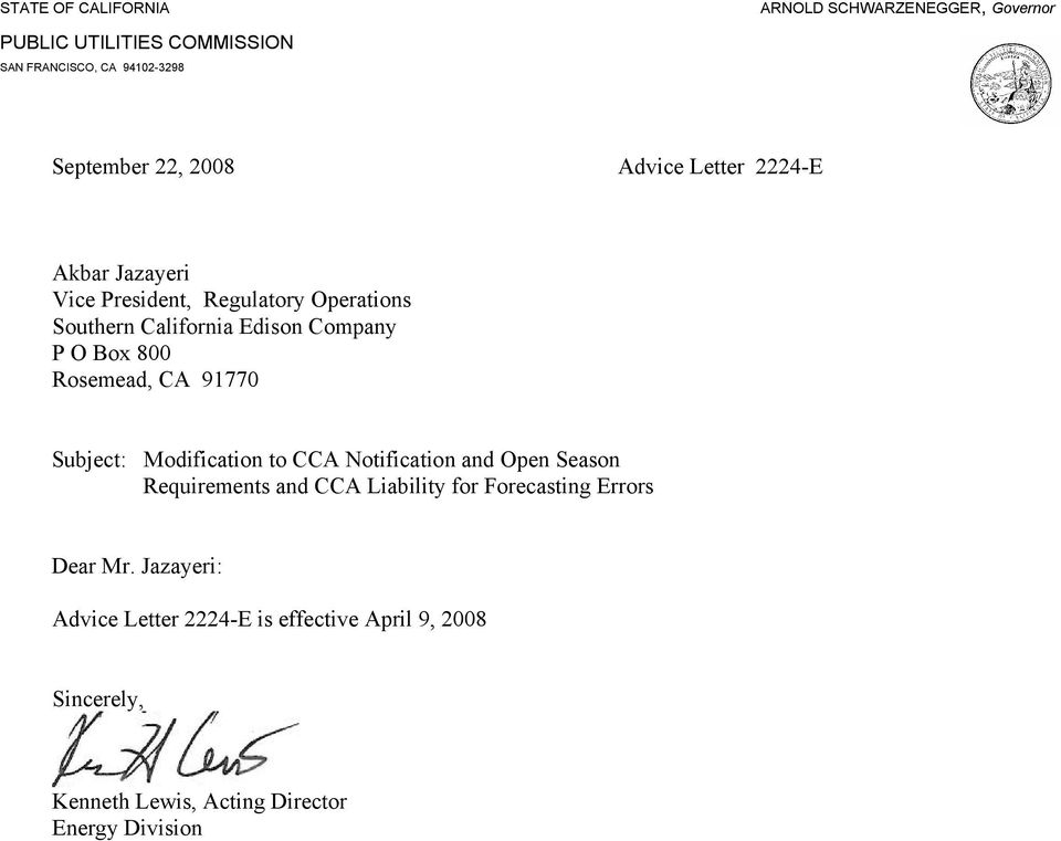 Rosemead, CA 91770 Subject: Modification to CCA Notification and Open Season Requirements and CCA Liability for Forecasting