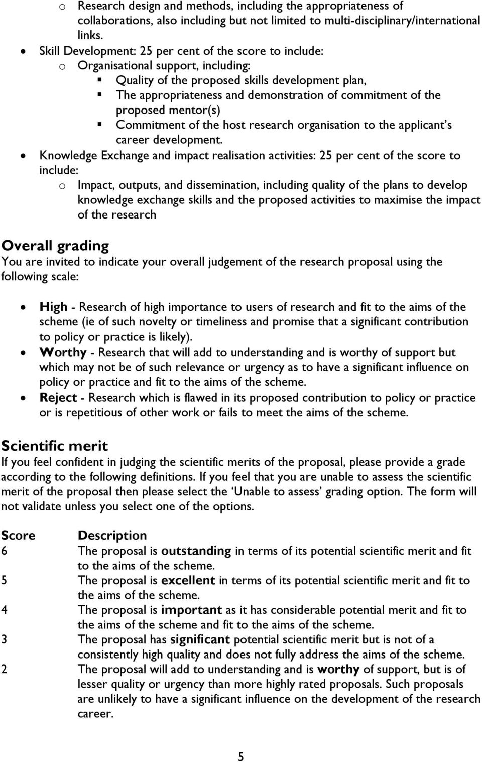 the proposed mentor(s) Commitment of the host research organisation to the applicant s career development.