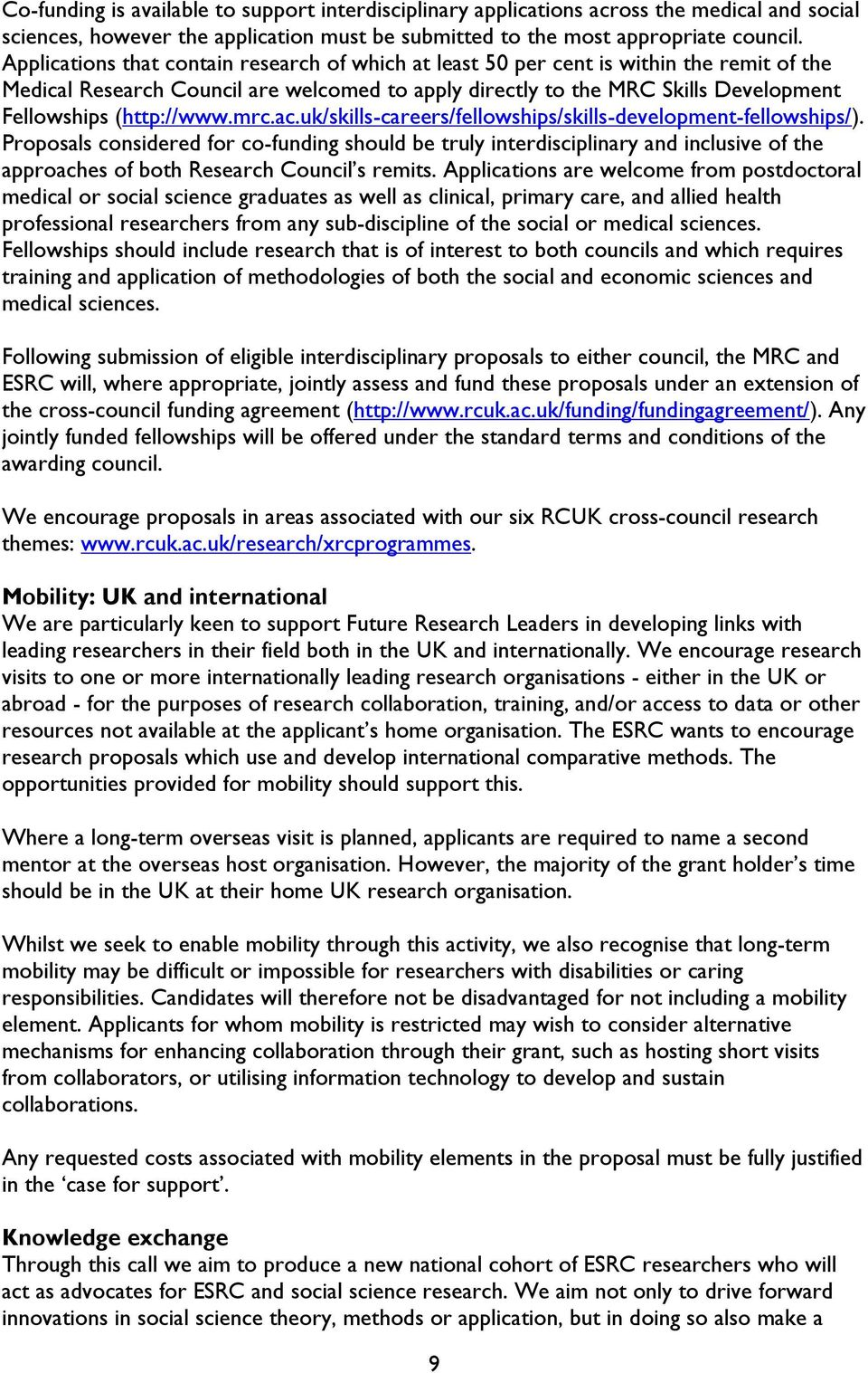 (http://www.mrc.ac.uk/skills-careers/fellowships/skills-development-fellowships/).