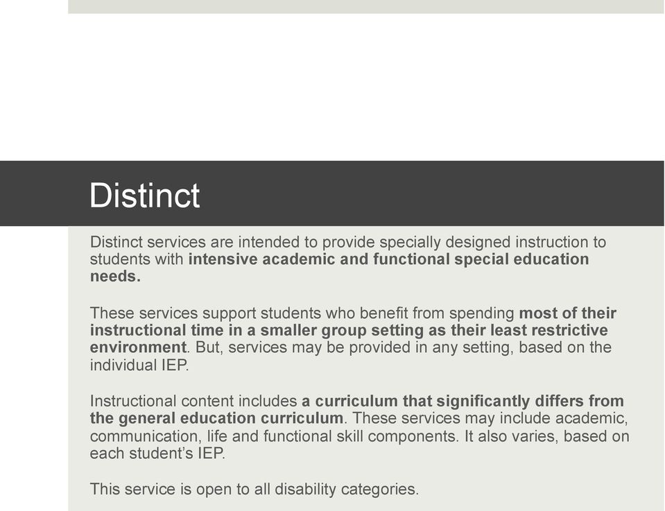 But, services may be provided in any setting, based on the individual IEP.