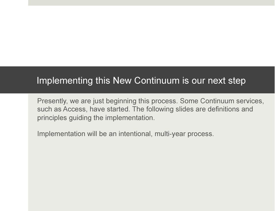 Some Continuum services, such as Access, have started.