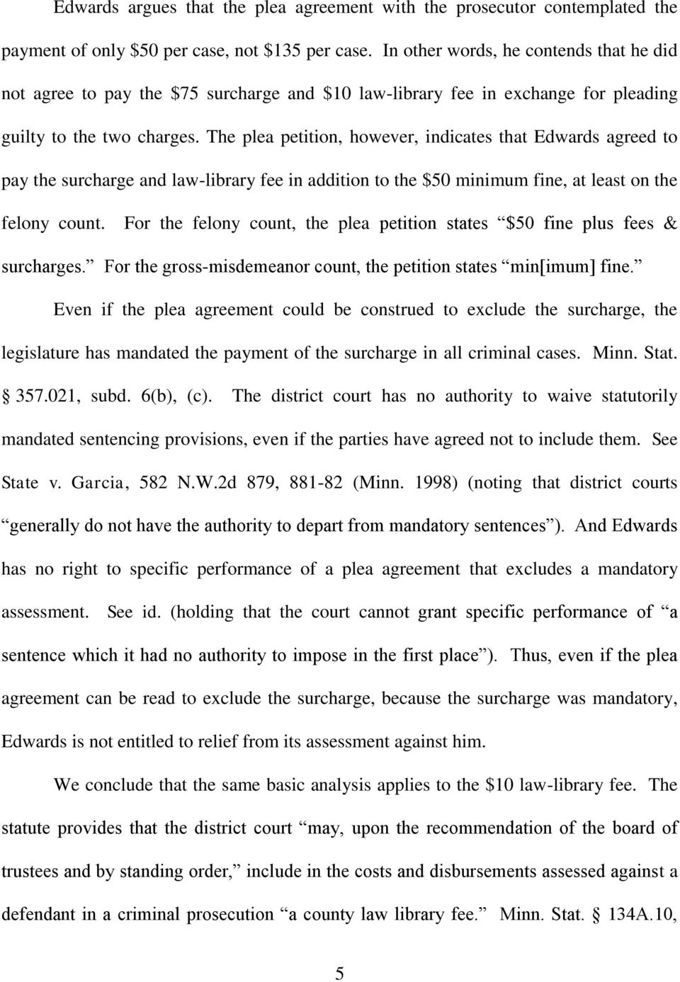 The plea petition, however, indicates that Edwards agreed to pay the surcharge and law-library fee in addition to the $50 minimum fine, at least on the felony count.