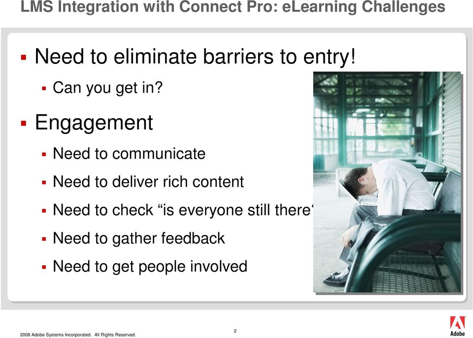 Engagement Need to communicate Need to deliver rich content Need to check is