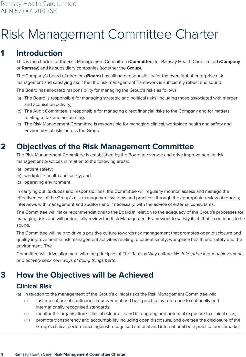 The Company s board of directors (Board) has ultimate responsibility for the oversight of enterprise risk management and satisfying itself that the risk management framework is sufficiently robust