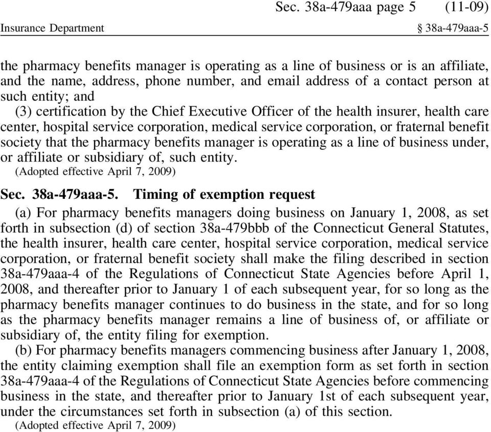 society that the pharmacy benefits manager is operating as a line of business under, or affiliate or subsidiary of, such entity. Sec. 38a-479aaa-5.