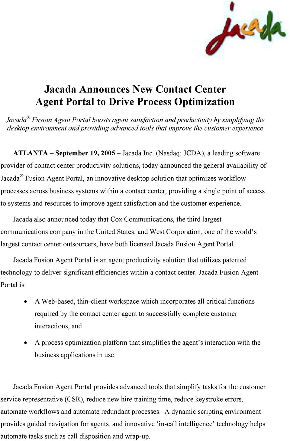 (Nasdaq: JCDA), a leading software provider of contact center productivity solutions, today announced the general availability of Jacada Fusion Agent Portal, an innovative desktop solution that