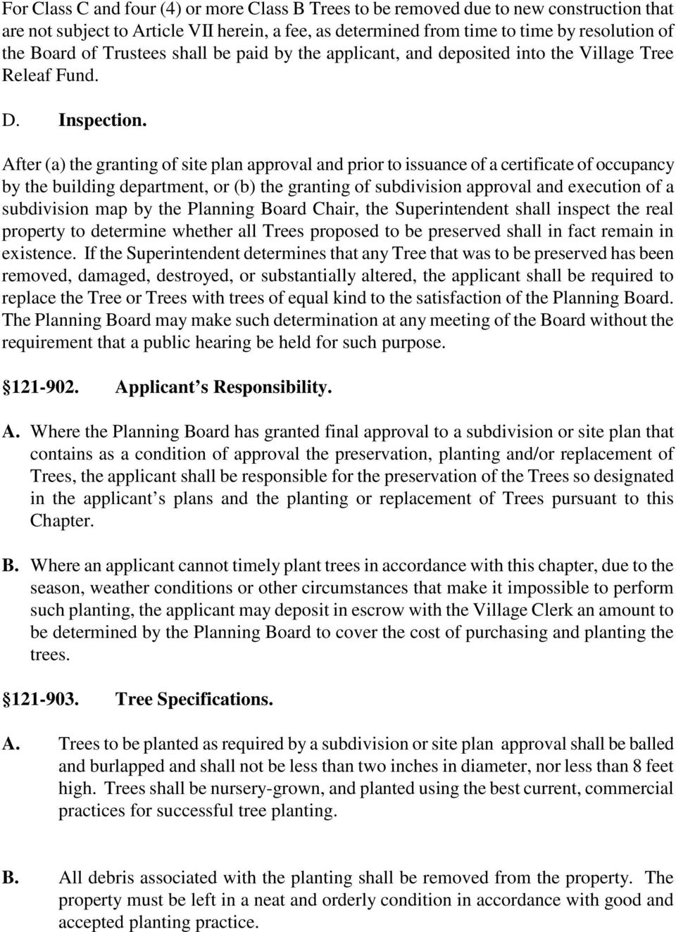 After (a) the granting of site plan approval and prior to issuance of a certificate of occupancy by the building department, or (b) the granting of subdivision approval and execution of a subdivision