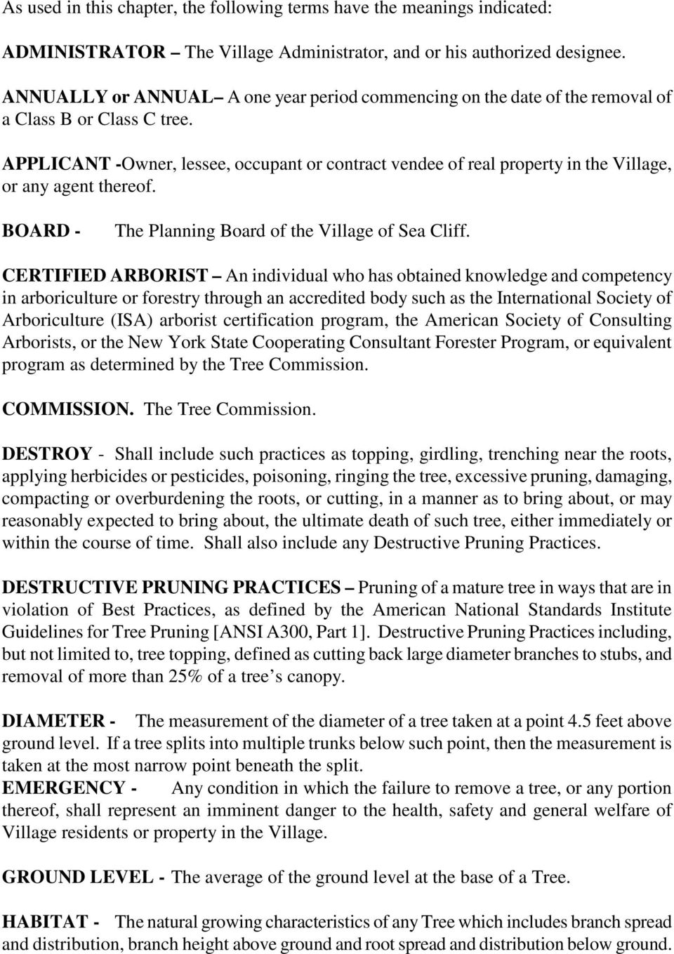 APPLICANT -Owner, lessee, occupant or contract vendee of real property in the Village, or any agent thereof. BOARD - The Planning Board of the Village of Sea Cliff.