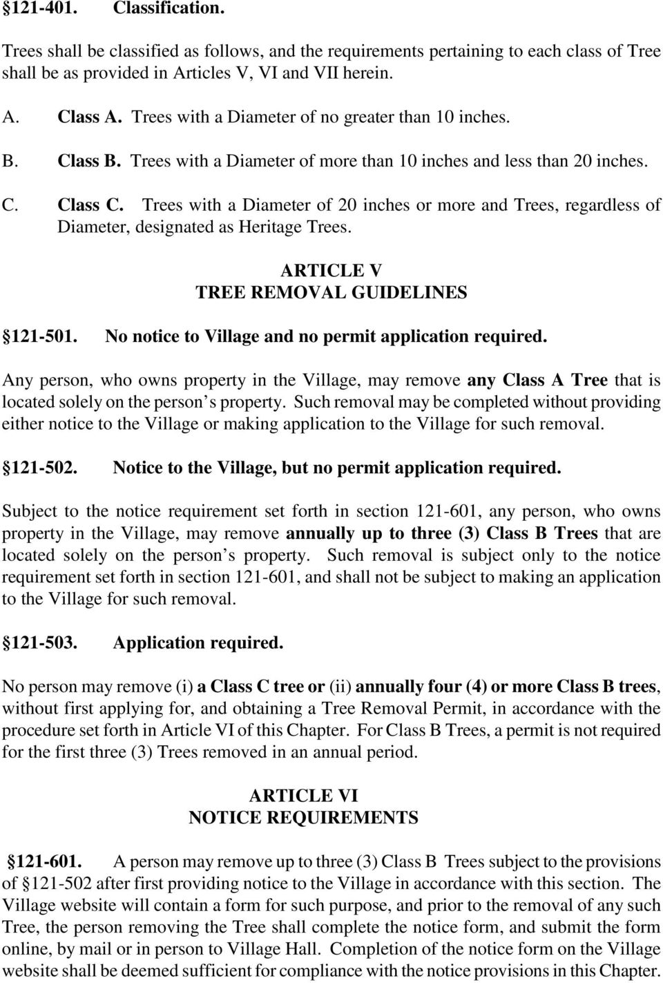 Trees with a Diameter of 20 inches or more and Trees, regardless of Diameter, designated as Heritage Trees. ARTICLE V TREE REMOVAL GUIDELINES 121-501.