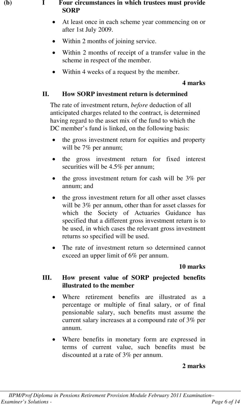 How SORP investment return is determined The rate of investment return, before deduction of all anticipated charges related to the contract, is determined having regard to the asset mix of the fund