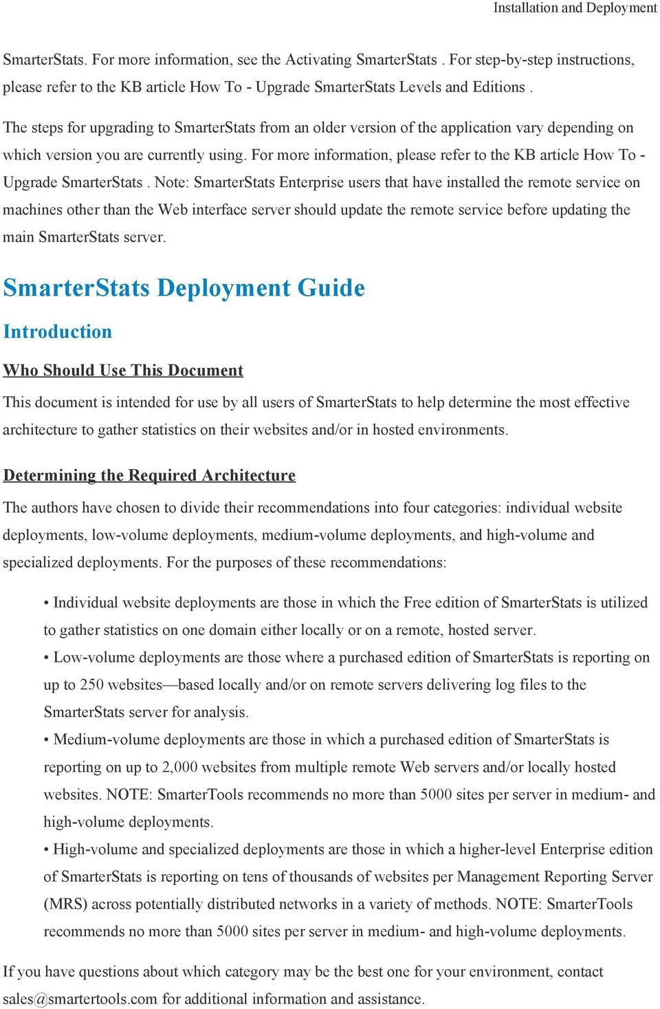 For more information, please refer to the KB article How To - Upgrade SmarterStats.