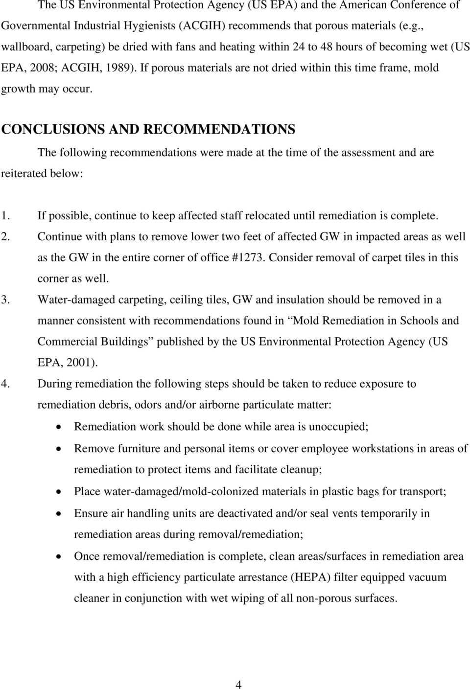 CONCLUSIONS AND RECOMMENDATIONS The following recommendations were made at the time of the assessment and are reiterated below: 1.
