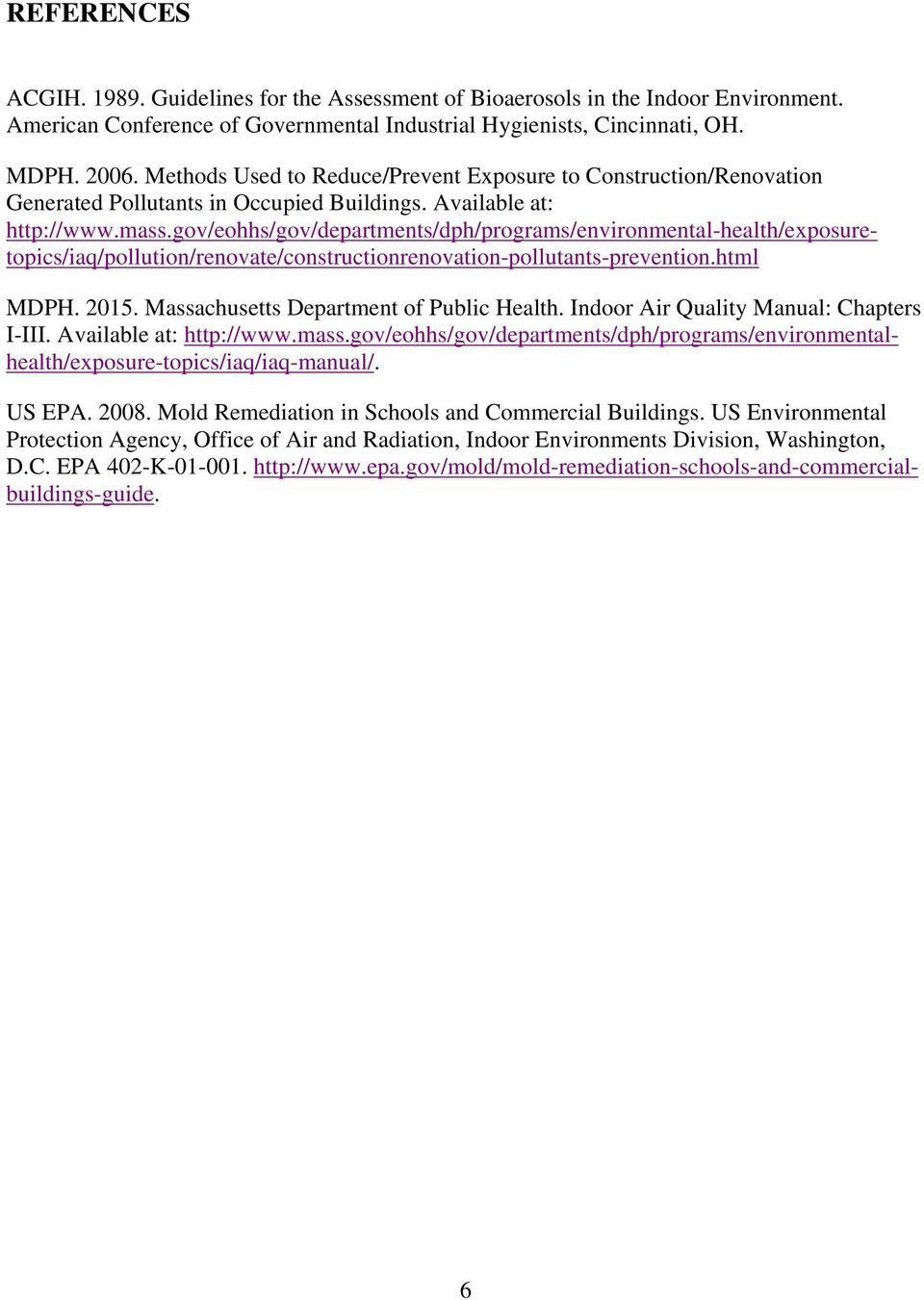 gov/eohhs/gov/departments/dph/programs/environmental-health/exposuretopics/iaq/pollution/renovate/constructionrenovation-pollutants-prevention.html MDPH. 2015.