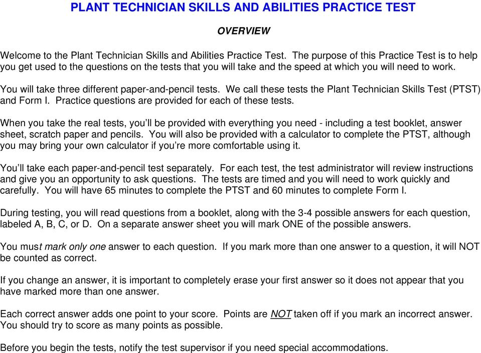 You will take three different paper-and-pencil tests. We call these tests the Plant Technician Skills Test (PTST) and Form I. Practice questions are provided for each of these tests.