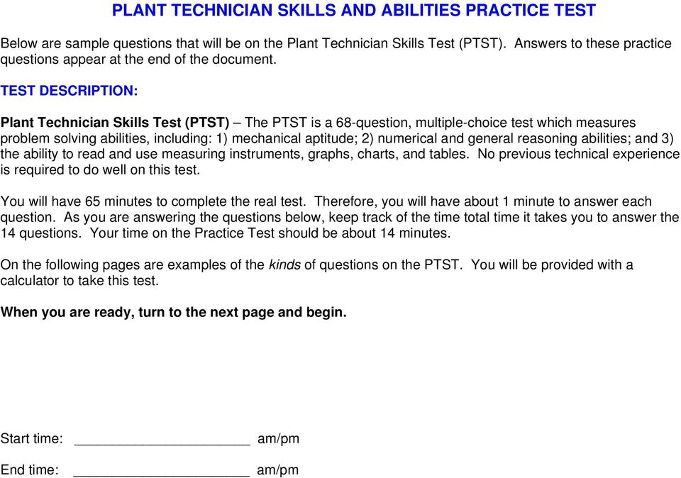 TEST DESCRIPTION: Plant Technician Skills Test (PTST) The PTST is a 68-question, multiple-choice test which measures problem solving abilities, including: 1) mechanical aptitude; 2) numerical and