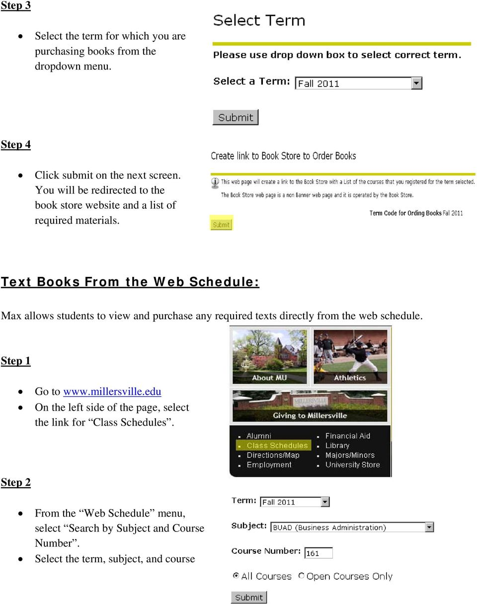 Text Books From the Web Schedule: Max allows students to view and purchase any required texts directly from the web schedule.