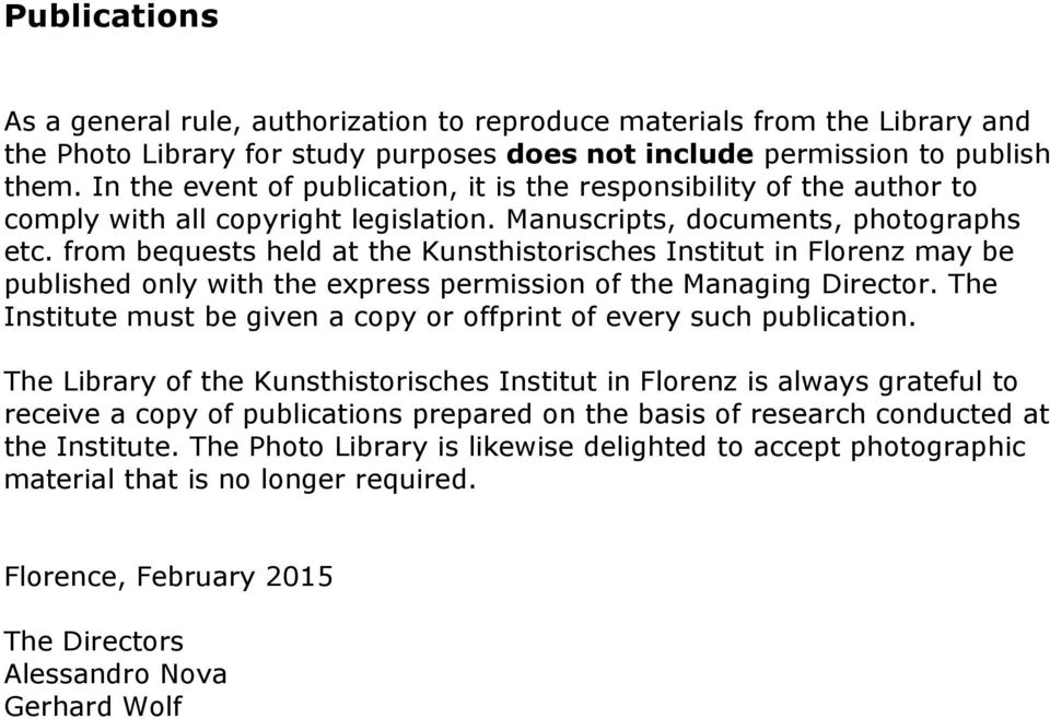 from bequests held at the Kunsthistorisches Institut in Florenz may be published only with the express permission of the Managing Director.