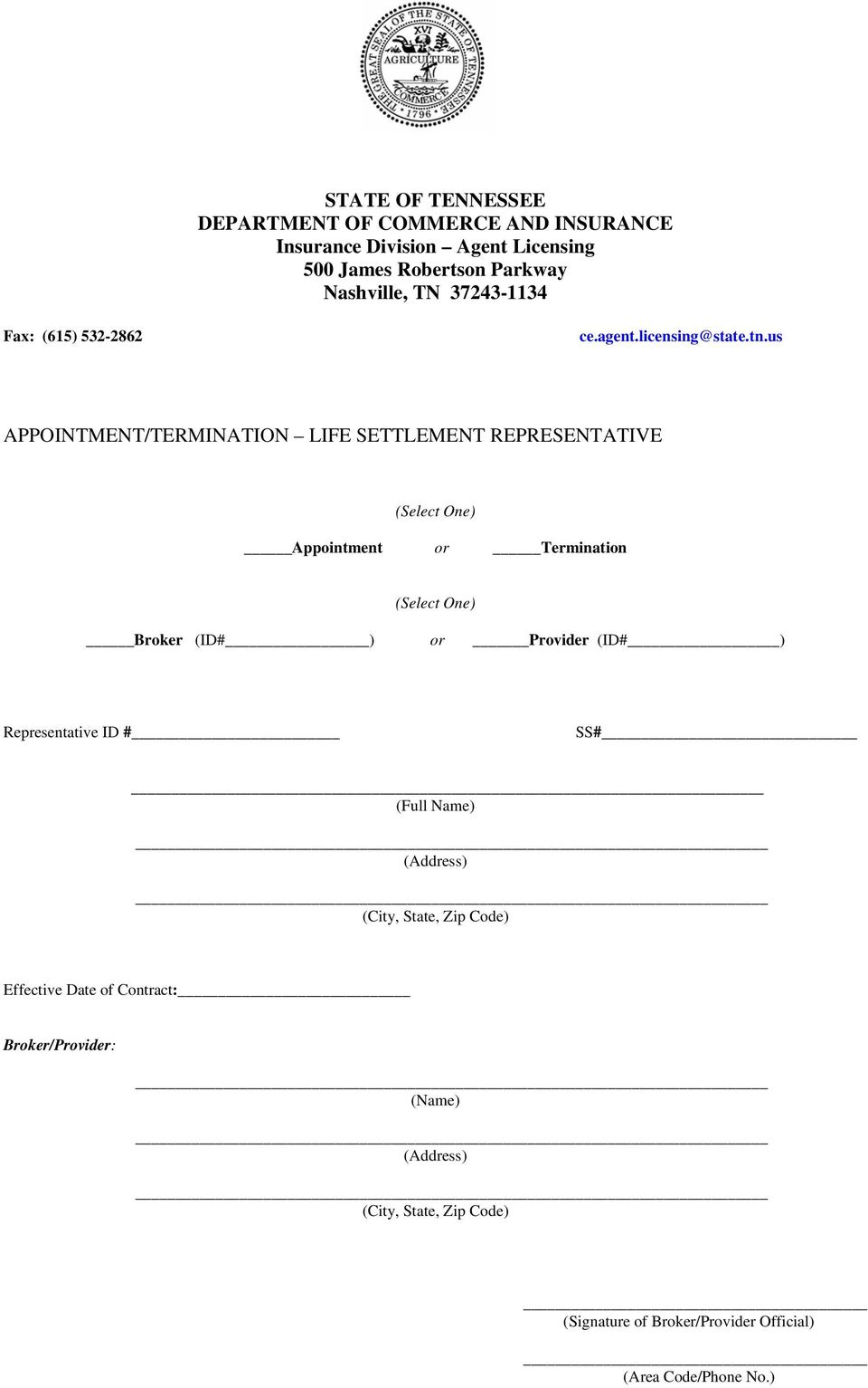 us APPOINTMENT/TERMINATION LIFE SETTLEMENT REPRESENTATIVE (Select One) Appointment or Termination (Select One) Broker (ID# ) or Provider