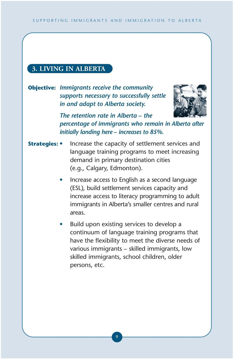Strategies: Increase the capacity of settlement services and language training programs to meet increasing demand in primary destination cities (e.g., Calgary, Edmonton).