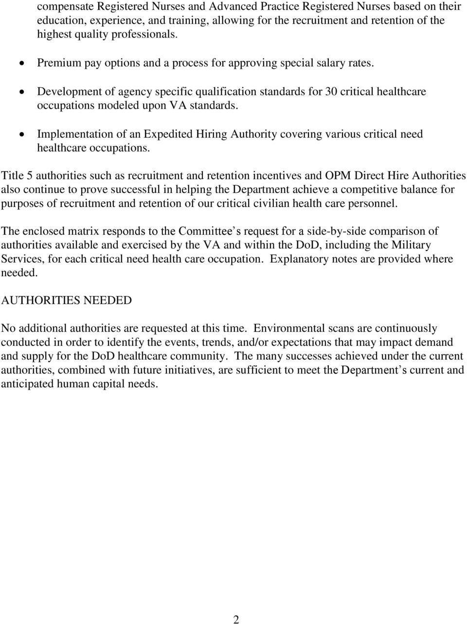 Development of agency specific qualification standards for 30 critical healthcare occupations modeled upon VA standards.