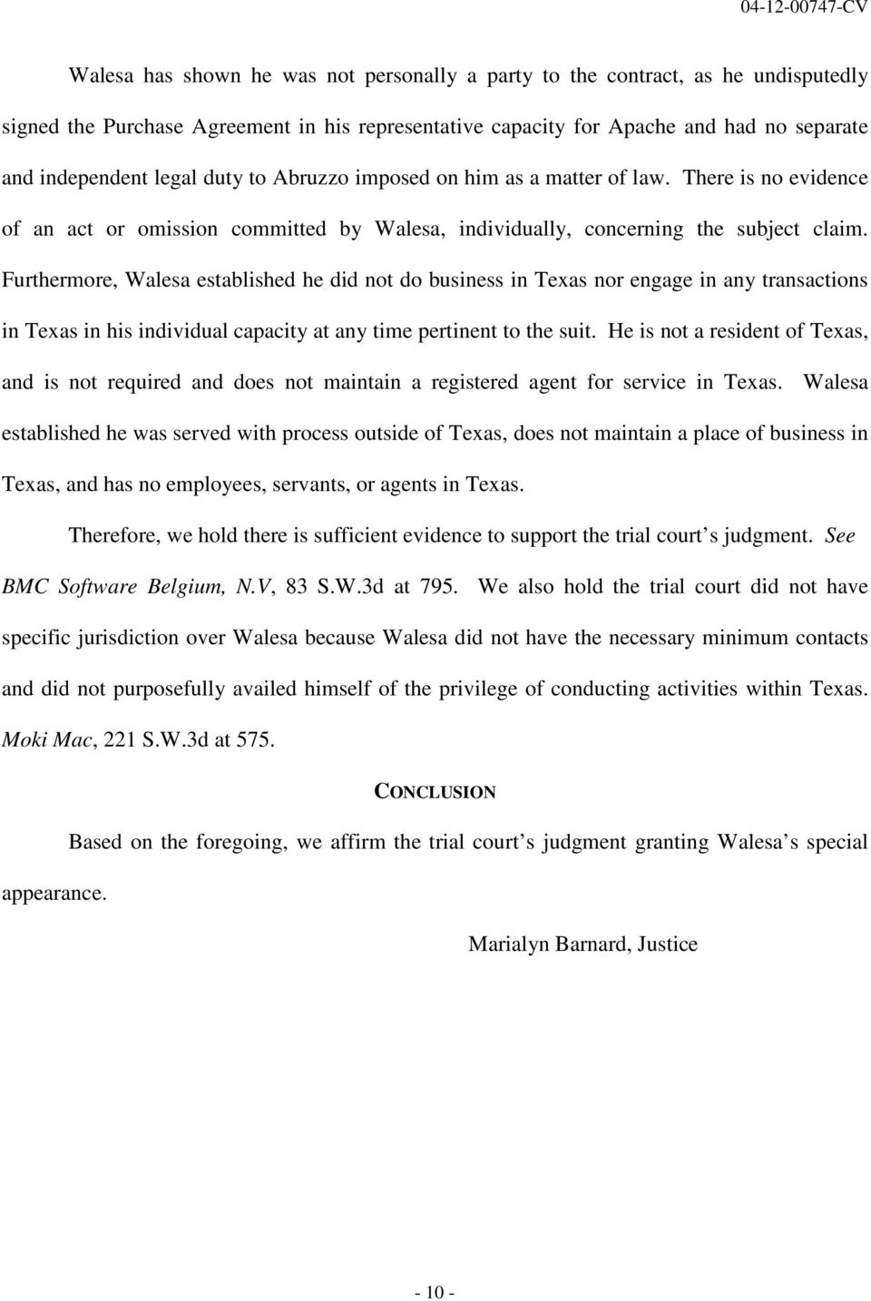 Furthermore, Walesa established he did not do business in Texas nor engage in any transactions in Texas in his individual capacity at any time pertinent to the suit.