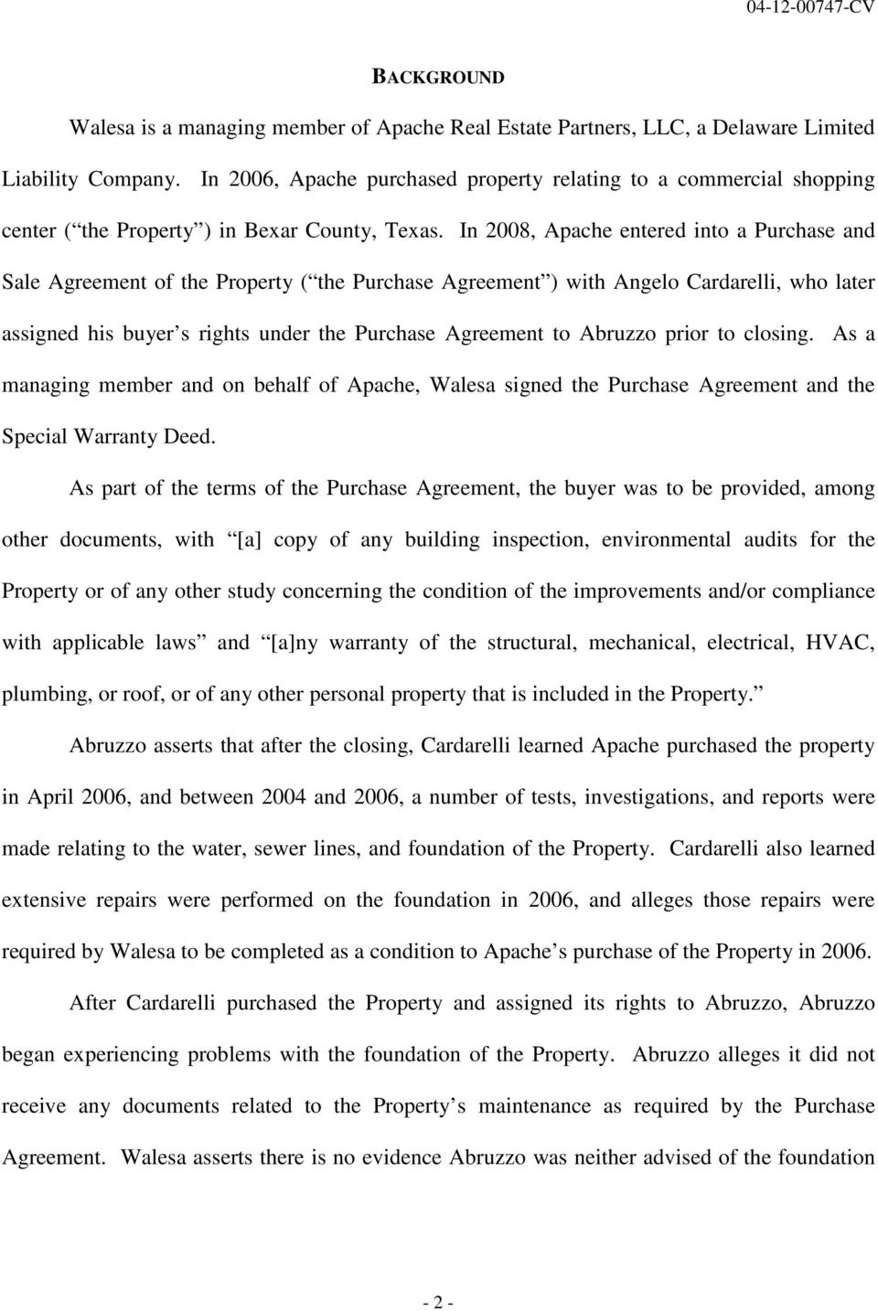 In 2008, Apache entered into a Purchase and Sale Agreement of the Property ( the Purchase Agreement ) with Angelo Cardarelli, who later assigned his buyer s rights under the Purchase Agreement to